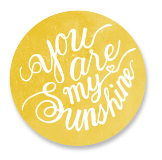 You Are My Sunshine Custom Stickers