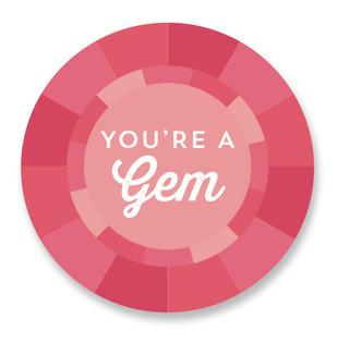 You're a Gem Custom Stickers
