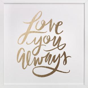 Love You Always Foil-Pressed Art Print