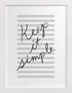 Keep It Simple Art Print