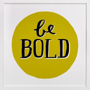 Be Bold Children's Art Print