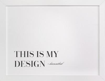 This is My Design  Art Print