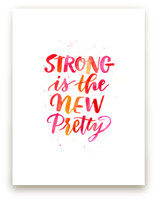 Strong is the New Prett... by Laura Bolter Design