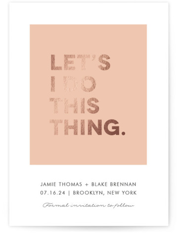 Let's I Do This Thing Foil-Pressed Save The Date Cards