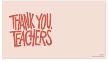 Thank You, Teachers by Lea Delaveris